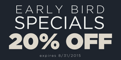 Early Bird Specials 20% OFF
